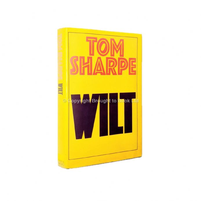 Wilt by Tom Sharpe First Edition Secker & Warburg 1976